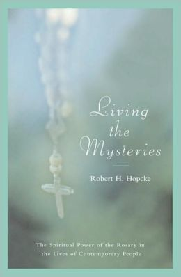 Living the Mysteries:The Spiritual Power of the Rosary in the Lives of Contemporary People
