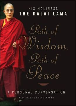 Path of Wisdom, Path of Peace: A Personal Conversation with the Dalai Lama