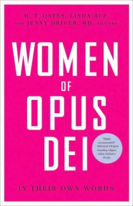 Women of Opus Dei: In Their Own Words