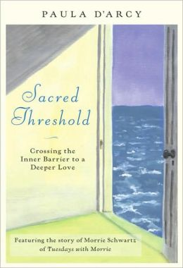 Sacred Threshold: Crossing the Inner Barriers to Deeper Love