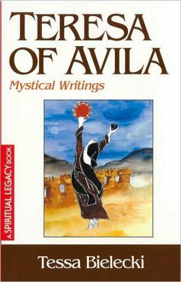 Teresa Of Avila: Mystical Writings