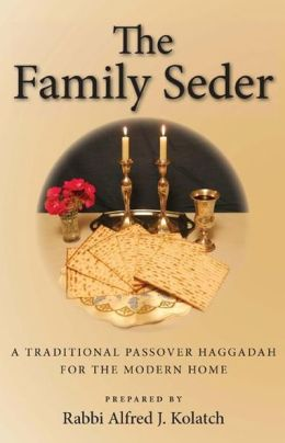 Family Seder: A Traditional Passover Haggadah for the Modern Home
