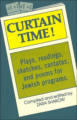 Curtain Time: Plays, Readings, Sketches, Cantatas, and Poems for Jewish Programs