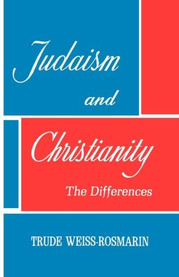 Judaism and Christianity: The Differences