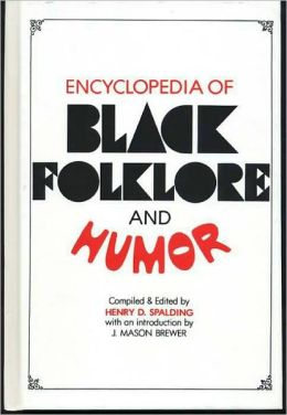 Encyclopedia of Black Folklore and Humor