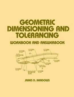 Geometric Dimensioning and Tolerancing: Answerbook