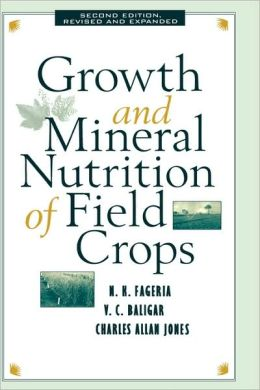 Growth and Mineral Nutrition of Field Crops, Second Edition,