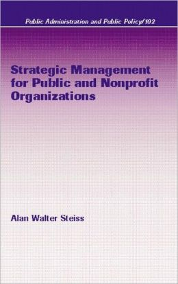 Strategic Management for Public and Nonprofit Organizations