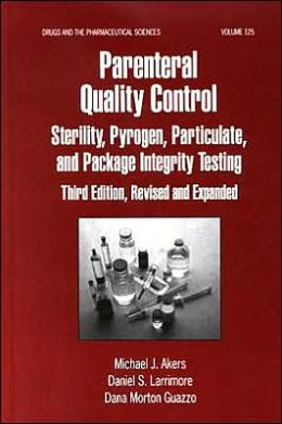 Parenteral Quality Control: Sterility, Pyrogen, Particulate, and Patkage Integrity Testing