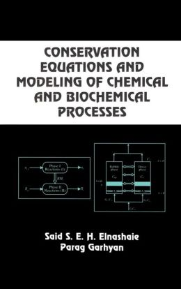 Conservation Equations and Modeling of Chemical and Biochemical Processes ( Chemical Industries Series, Vol.92)