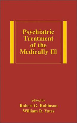 Psychiatric Treatment of the Medically Ill