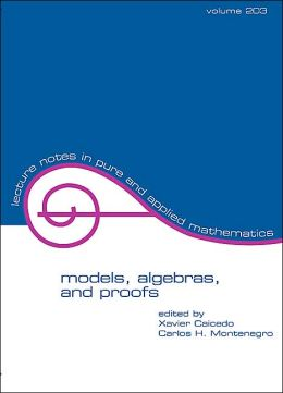Models, Algebras and Proofs: Proceedings Latin-American Symposium on Mathematical Logic,1996, Bogota, Colombia