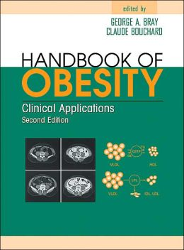 Handbook of Obesity: Clinical Applications, Second Editon
