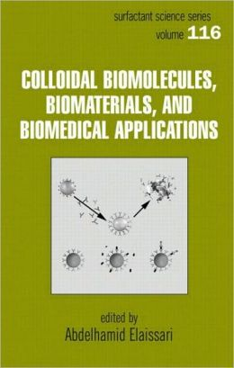 Colloidal Biomolecules, Biomaterials, and Biomedical Applications(Surfactant Science Series)