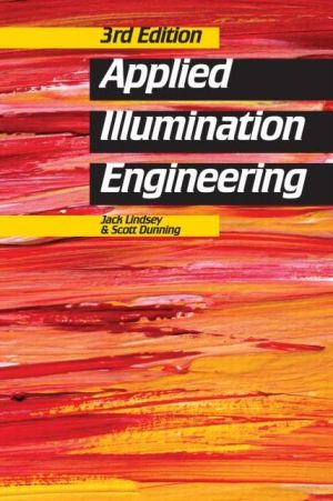 Applied Illumination Engineering, Third Edition / Edition 3