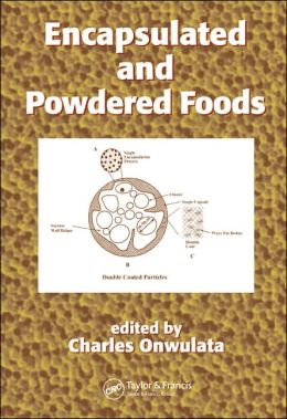 Encapsulated and Powdered Foods (Food Science and Technology Series)
