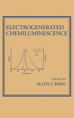 Electrogenerated Chemiluminescence (Monographs in Electroanalytical Chemistry and Electrochemistry Series)