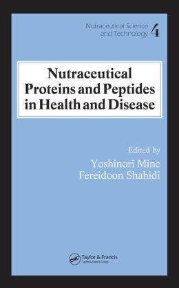 Nutraceutical Proteins and Peptides in Health and Disease