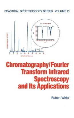 Chromatography/Fourier Transform Infrared Spectroscopy And Its Applications