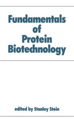 Fundamentals Of Protein Biotechnology
