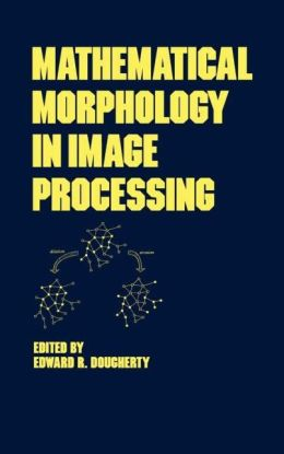 Mathematical Morphology in Image Processing