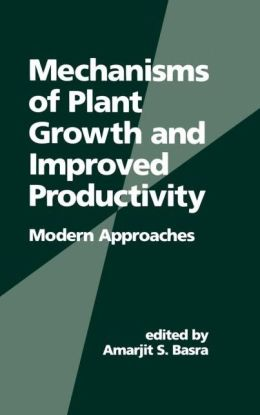 Mechanisms of Plant Growth and Improved Productivity: Modern Approaches