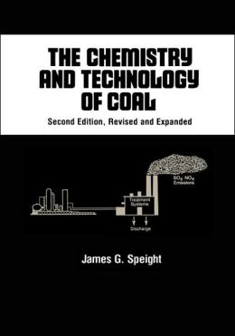 The Chemistry and Technology of Coal, Second Edition,