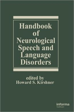 Handbook of Neurological Speech and Language Disorders