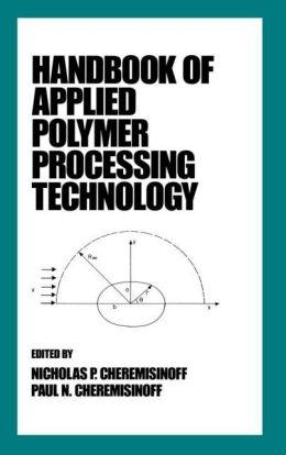 Handbook Of Applied Polymer Processing Technology