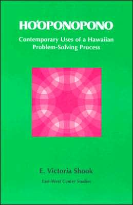 Ho'oponopono: Contemporary Uses of a Hawaiian Problem Solving Process