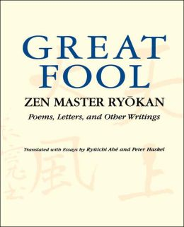 Great Fool: Zen Master Ryokan : Poems, Letters, and Other Writings