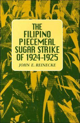 The Filipino Piecemeal Sugar Strike of 1924-1925