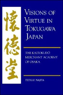 Visions Of Virtue In Tokugawa Japan
