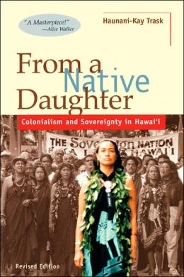 From a Native Daughter: Colonialism and Sovereignty in Hawaii