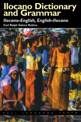 Ilocano Dictionary and Grammar: Ilocano-English, English-Ilocano