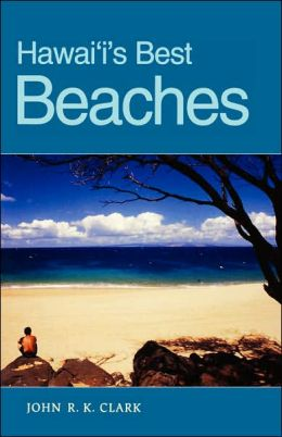 Hawaii's Best Beaches John R. K. Clark