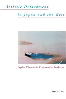 Artistic Detachment in Japan and the West: Psychic Distance in Comparative Aesthetics