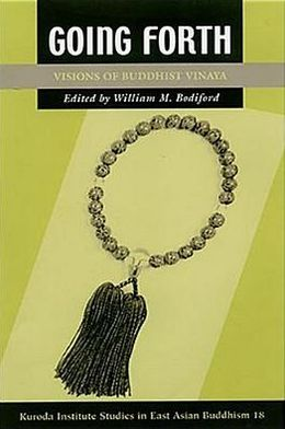 Going Forth: Visions of Buddhist Vinaya: Essays Presented in Honor of Professor Stanley Weinstein