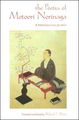 The Poetics of Motoori Norinaga: A Hermeneutical Journey