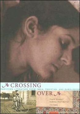 Crossing Over: Partition Literature from India, Pakistan, and Bangladesh