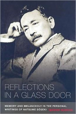 Reflections in a Glass Door: Memory and Melancholy in the Personal Writings of Natsume Soseki
