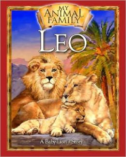 Leo: A Baby Lion's Story [With DVD]