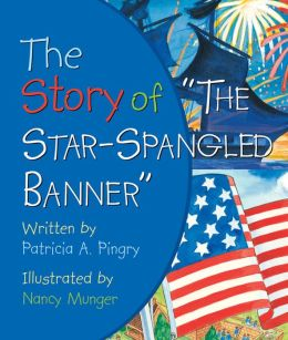 The Story of ''The Star-Spangled Banner''