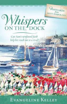 Whispers on the Dock: Postcards from Misty Harbor Inn