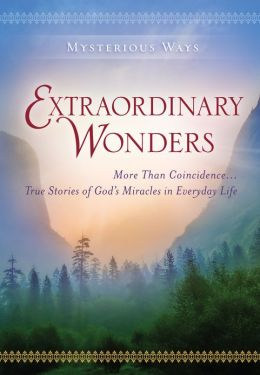 Mysterious Ways: Extraordinary Wonders