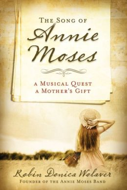 The Song of Annie Moses: A Musical Quest, A Mother's Gift