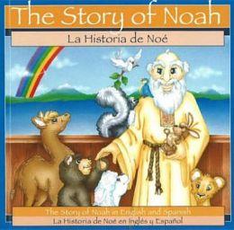 La Historia de Noe: La Historia de Noe en Ingles y Espanol