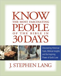 Know the Most Fascinating People of the Bible in 30 Days