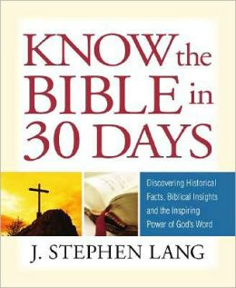 Know The Bible In 30 Days: Discovering Historical acts, Biblical Insights and the Inspiring Power of God's Word