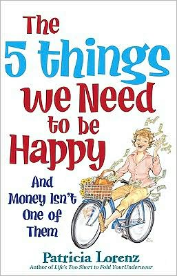 The 5 Things We Need to Be Happy: And Money Isn't One of Them